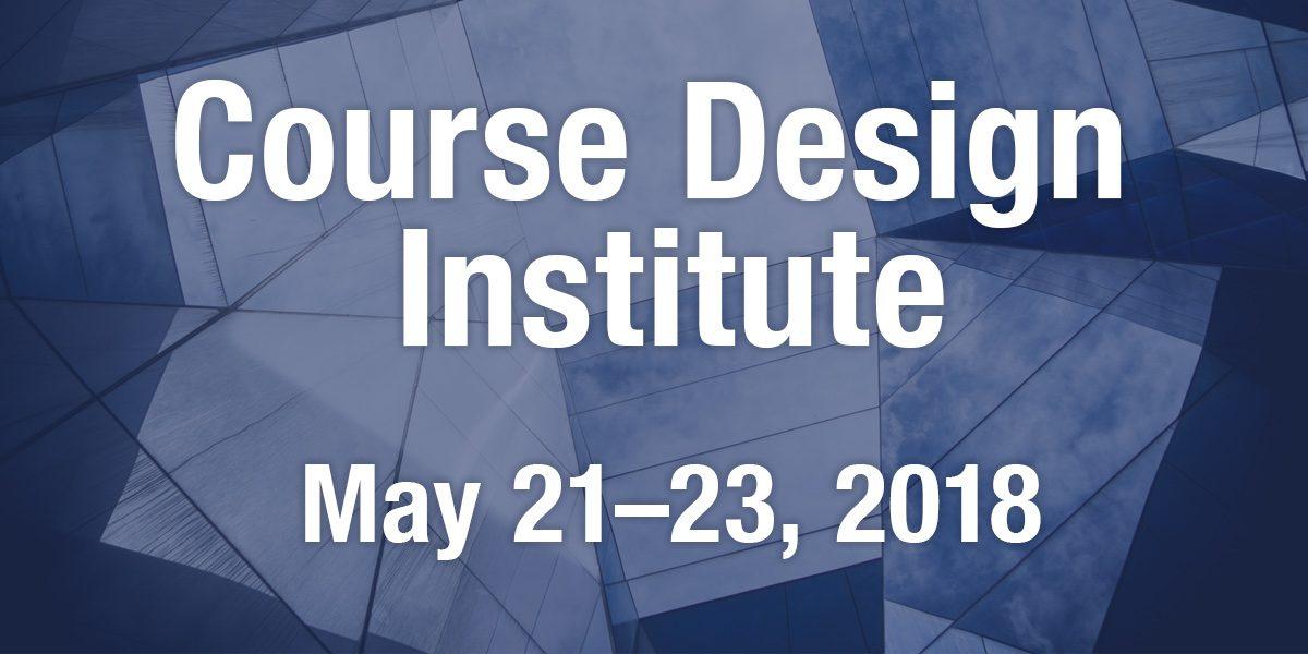 Duke Course Design Institute Center For Instructional Technology