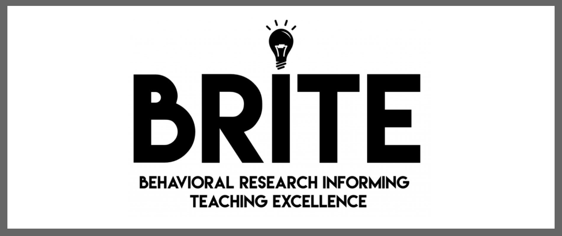 BRITE - Behavioral Research Informing Teaching Excellence