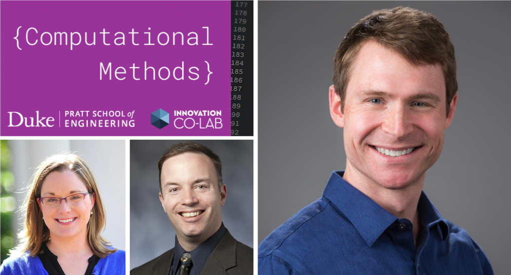 """A composite image that starts with a course banner with the words """"Computational Methods"""" and the logos for the Pratt School of Engineering and the Innovation Co-lab, then an image with Python code. Then, photos of Heather Hans, Michael Gustafson, and Jonathan Holt."""