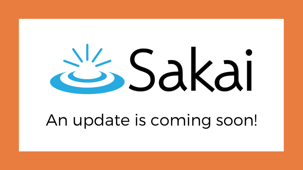 "Sakai logo with text that reads ""an update is coming soon!"""